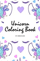 Unicorn Coloring Book for Children (6x9 Coloring Book / Activity Book) (Unicorn Coloring Books)