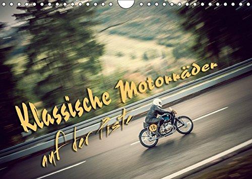 Klassische Motorräder auf der Piste (Wandkalender 2018 DIN A4 quer): Klassische Motorräder der 30er bis 70er Jahre in Action! (Monatskalender, 14 Seiten ) (CALVENDO Mobilitaet)