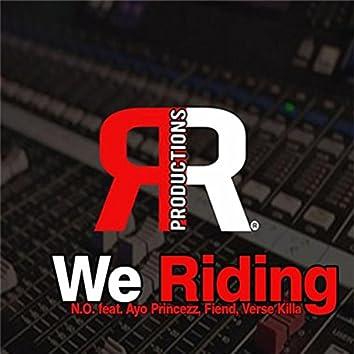 We Riding (Radio) [feat. Ayo Princezz, Fiend & Verse Killa]