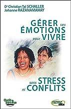 Gerer ses emotions pour vivre sans stress ni conflits (Outils du bien-être)