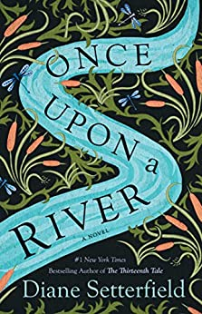Once Upon a River: A Novel by [Diane Setterfield]