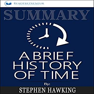 Summary: A Brief History of Time: From the Big Bang to Black Holes                   By:                                                                                                                                 Readtrepreneur Publishing                               Narrated by:                                                                                                                                 Jack Nolan                      Length: 1 hr and 8 mins     20 ratings     Overall 5.0