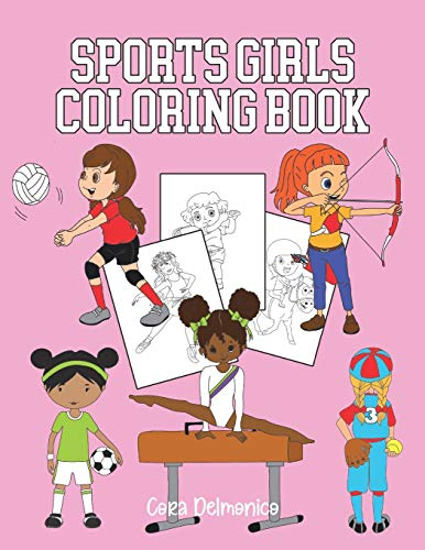 Sports Girls Coloring Book: Pages to Color for Future Women Athletes Ages 4-8