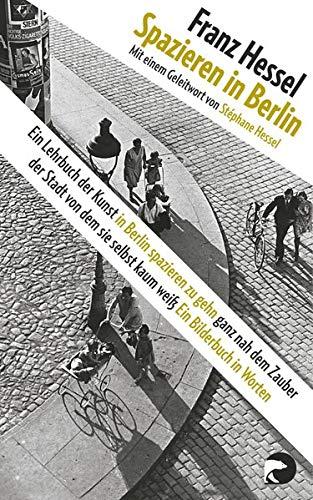 Spazieren in Berlin: Ein Lehrbuch der Kunst in Berlin spazieren zu gehn ganz nah dem Zauber der Stadt...: 29513
