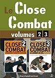 Le close combat vol 2 et 3