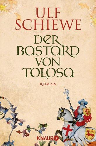 Buchseite und Rezensionen zu 'Der Bastard von Tolosa: Roman' von Ulf Schiewe