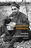 Diario clandestino 1943-1945: Le opere di Giovannino Guareschi #20 (Italian Edition)