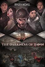 The Darkness of Dawn: Book One