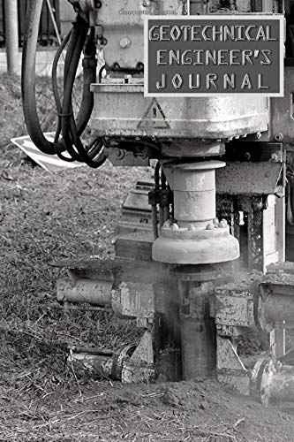 """GEOTECHNICAL ENGINEER'S JOURNAL: 120 Pages - 6"""" x 9"""" - Notebook - Great as a gift"""