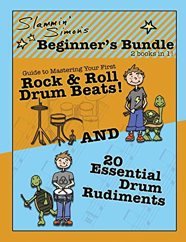 Slammin' Simon's Beginner's Bundle: 2 books in 1!: 'Guide to Mastering Your First Rock & Roll Drum Beats' AND '20 Essential Drum Rudiments'