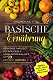 Basische Ernährung: Der große Ratgeber für Ihre ideale Säure-Basen Balance....