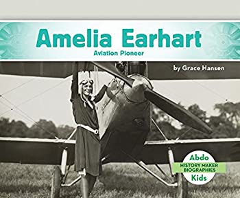 Amelia Earhart: Aviation Pioneer - Book  of the History Maker Biographies