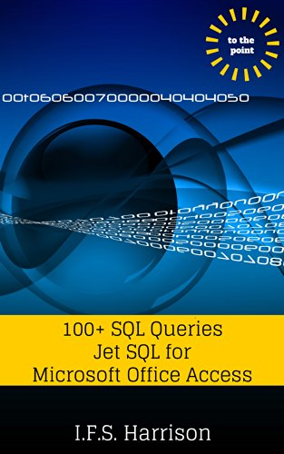 100+ SQL Queries: Jet SQL for Microsoft Office Access (To The Point...