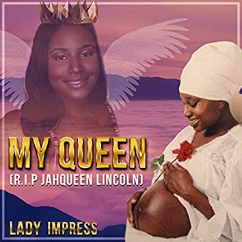 My Queen (R.I.P Jahqueen Lincoln)