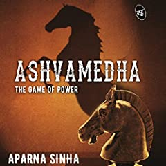 Ashvamedha: The Game of Power