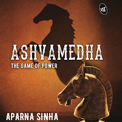 Ashvamedha: The Game of Power audiobook cover art