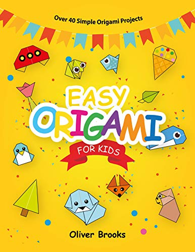 EASY ORIGAMI FOR KIDS: Over 40 Origami Instructions For Beginners. Simple Flowers, Cats, Dogs, Dinosaurs, Birds, Toys and much more for Kids! (Learn Origami Book 1) (English Edition)