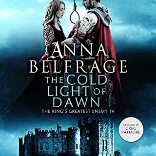 The Cold Light of Dawn     The King's Greatest Enemy, Book 4              By:                                                                                                                                 Anna Belfrage                               Narrated by:                                                                                                                                 Greg Patmore                      Length: 14 hrs     Not rated yet     Overall 0.0