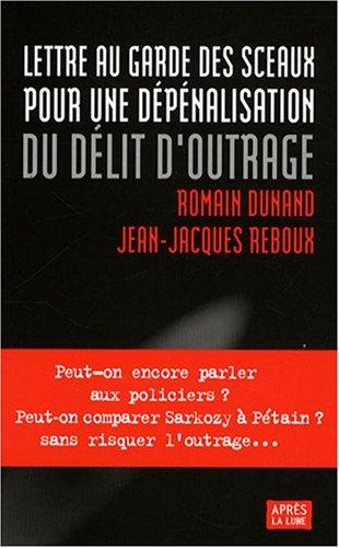Lettre au garde des Sceaux pour une dépénalisation du délit d'outrage