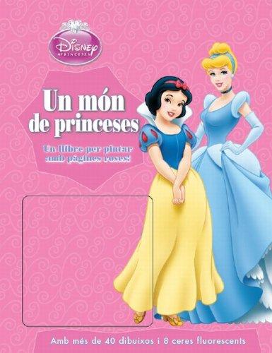 Un món de princeses: Un llibre per pintar amb pàgines roses! (Disney)