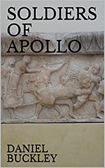 SOLDIERS OF APOLLO by [DANIEL BUCKLEY, NAOMI JOHNSON]