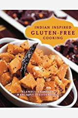 Indian Inspired Gluten-Free Cooking Kindle Edition