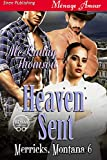 Heaven Sent [Merricks, Montana 6] (Siren Publishing Menage Amour)