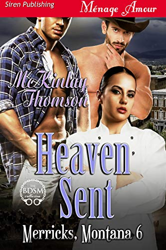 Heaven Sent [Merricks, Montana 6] (Siren Publishing Menage Amour)