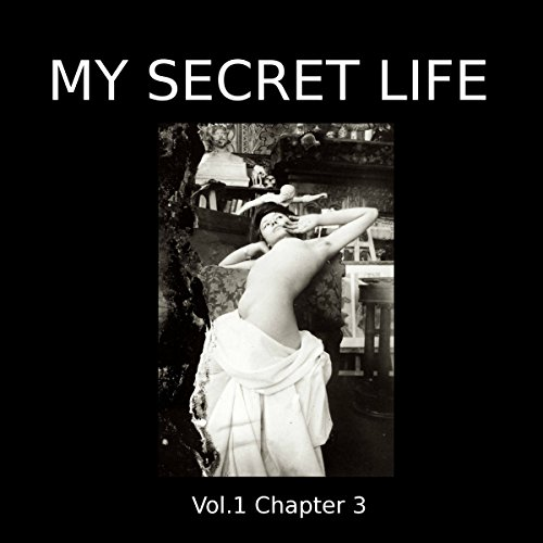 My Secret Life: Volume One Chapter Three cover art