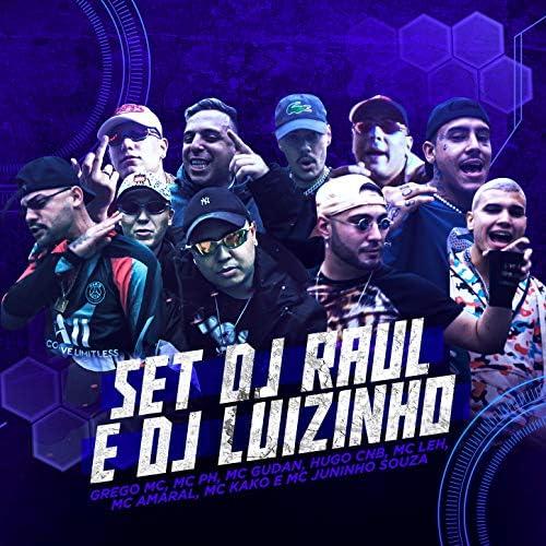 DJ Raul, Dj Luizinho MPC, Grego MC, MC PH, Mc Gudan, Hugo CNB, Mc Leh, MC Amaral, Mc Kako & Mc Juninho Souza