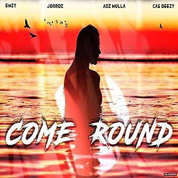 Come Round