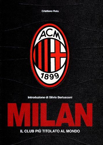 Milan. Il club più titolato al mondo. Ediz. limitata