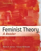 Feminist Theory: A Reader 4th (fourth) Edition by Kolmar, Wendy, Bartkowski, Frances published by McGraw-Hill Humanities/Social Sciences/Languages (2013)