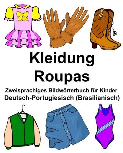 Deutsch-Portugiesisch (Brasilianisch) Kleidung/Roupas Zweisprachiges Bildwörterbuch für Kinder (FreeBilingualBooks.com)