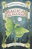 Llewellyn's 2013 Magical Almanac: Practical Magic for Everyday Living (Annuals - Magical Almanac)