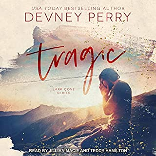 Tragic     Lark Cove Series, Book 3              By:                                                                                                                                 Devney Perry                               Narrated by:                                                                                                                                 Teddy Hamilton,                                                                                        Jillian Macie                      Length: 10 hrs and 2 mins     1 rating     Overall 4.0