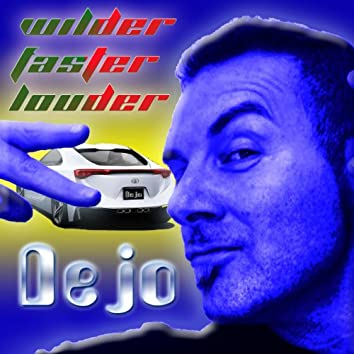 Wilder Faster Louder