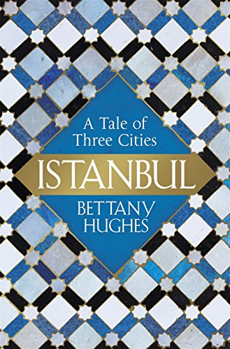 Istanbul: A Tale of Three Cities (English Edition)