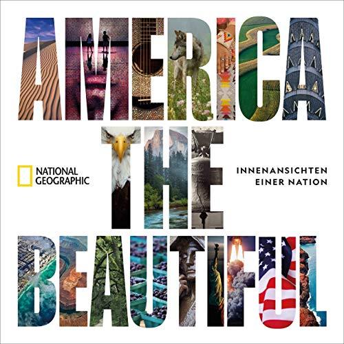 Bildband: America the beautiful. Innenansichten einer Nation. Die 50 Staaten der USA in einer eindrucksvollen Bildersammlung zusammengetragen. Alles ... Geschichte und das Weltgeschehen in der USA