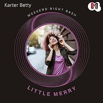 Little Merry - Weekend Night Bash