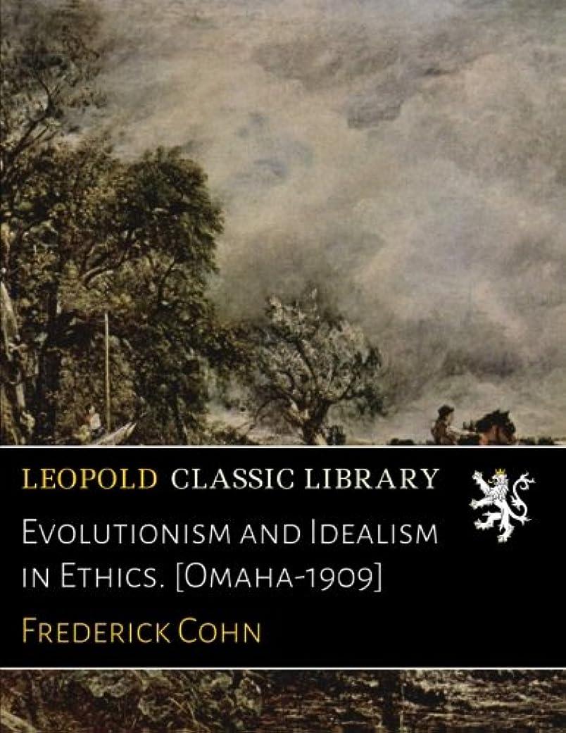 撃退するどうやって対応Evolutionism and Idealism in Ethics. [Omaha-1909]