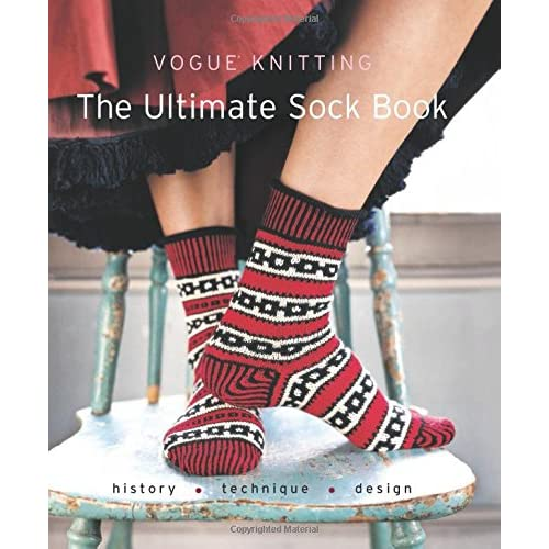 Vogue Knitting The Ultimate Sock Book History Technique Design