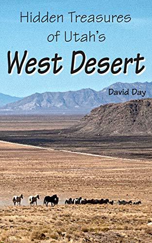 Hidden Treasures of Utah's West Desert (English Edition)