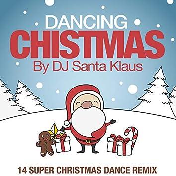 Dancing Christmas (14 Super Christmas Dance Remix)