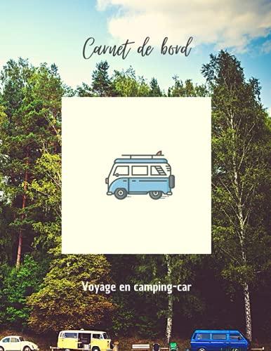 carnet de vacances pour un camping-car Livre de Suivi de Voyage pour tout noter Trace Écrites De Vos Voyages En Camping-Car: Cahier d'Activités ... Cadeau à Offrir. 8.5*11 in. 110 pages
