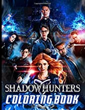 Shadowhunters Coloring Book: Shadowhunters Coloring Books For Adults, Tweens