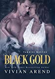 Black Gold: Werewolf Shifter Romance (Takhini Wolves Book 1)