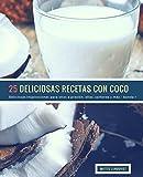 25 Deliciosas Recetas Con Coco - banda 1: Deliciosas inspiraciones para ollas a presión, ollas, sartenes y más: Volume 2