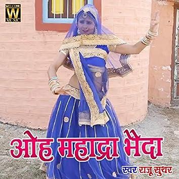 Oh Mhadra Bhaida
