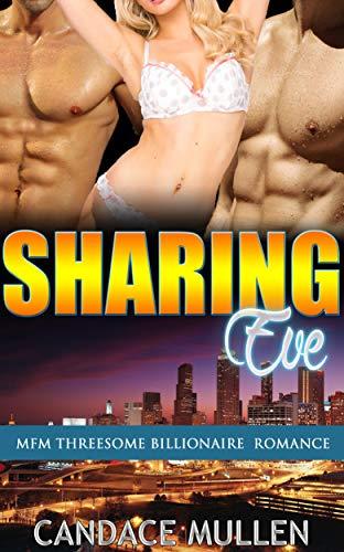 Sharing Eve : MFM Threesome Billionaire Roman